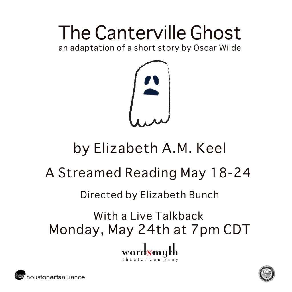 The Canterville Ghost an adaptation of a short story by Oscar Wilde adapted by Elizabeth A.M. Keel A Streamed Reading May 18-24 Directed by Elizabeth Bunch With a Live Talkback Monday, May 24th at 7pm CDT